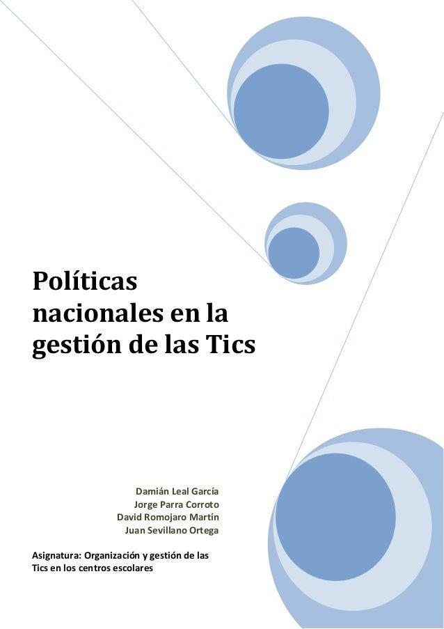 Políticasnacionales en lagestión de las Tics                       Damián Leal García                      Jorge Parra Cor...
