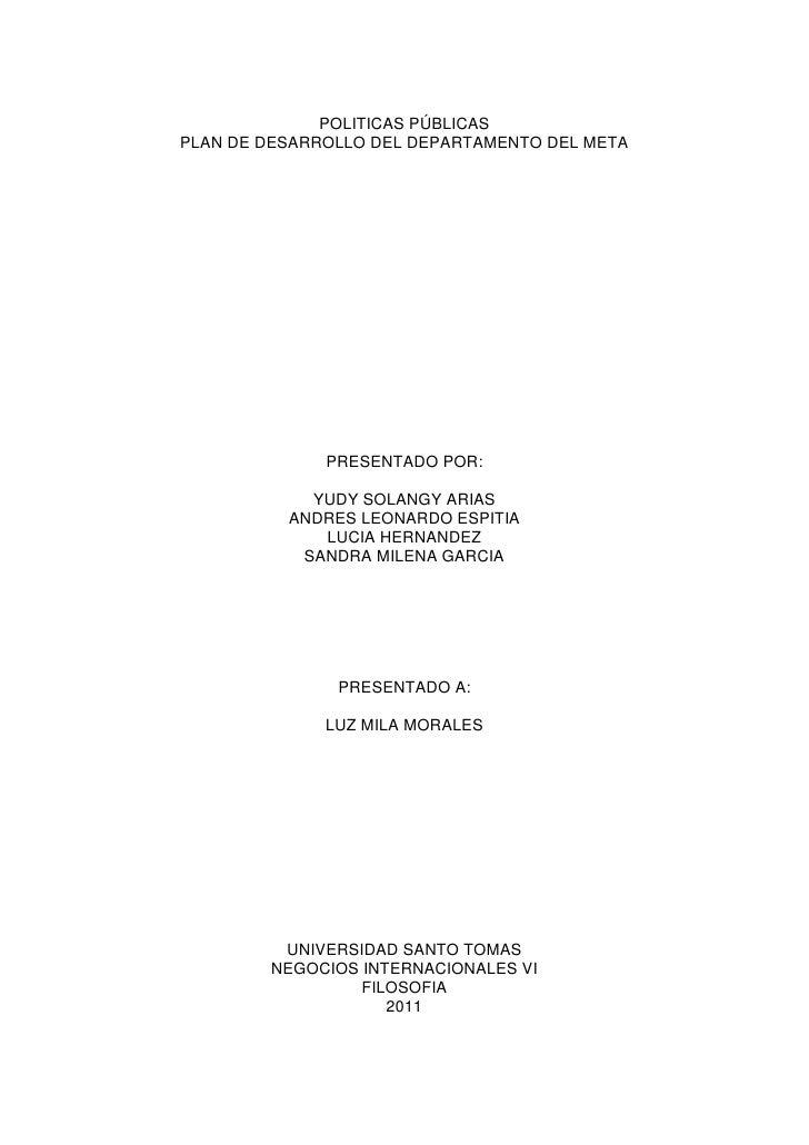 POLITICAS PÚBLICAS<br />PLAN DE DESARROLLO DEL DEPARTAMENTO DEL META<br />PRESENTADO POR:<br />YUDY SOLANGY ARIAS<br />AND...