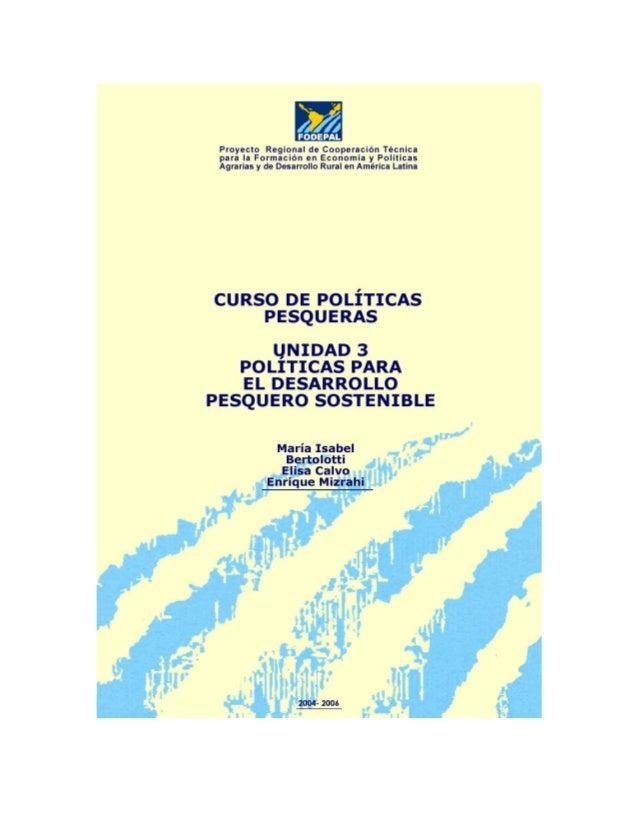 Curso de Politicas pesqueras Unidad 3: Políticas para el Desarrollo Pesquero Sostenible