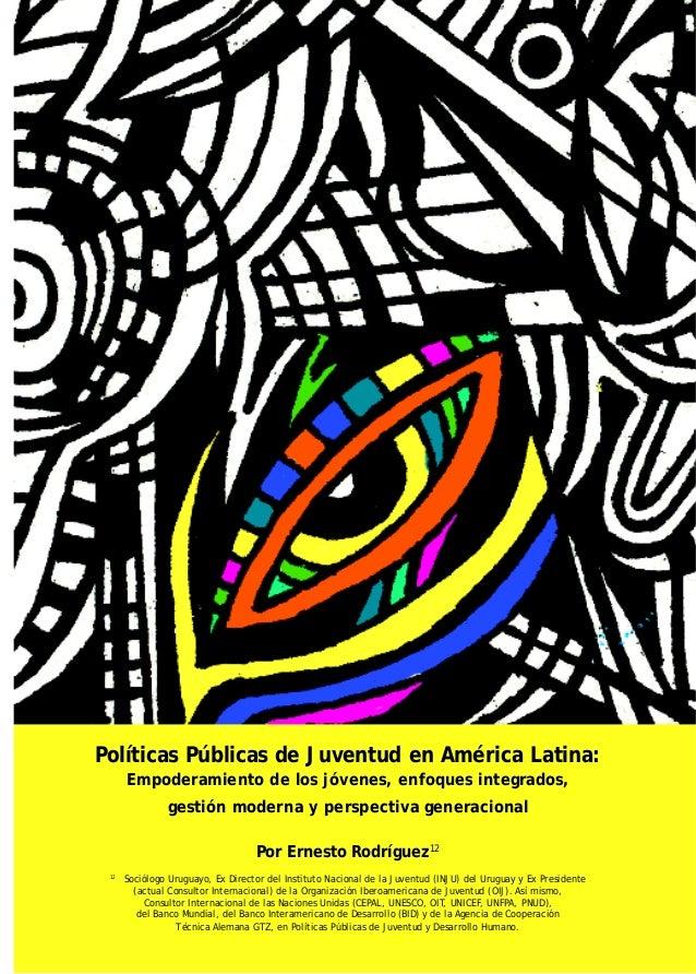 Políticas Públicas de Juventud en América Latina: Empoderamiento de los jóvenes, enfoques integrados, gestión moderna y pe...