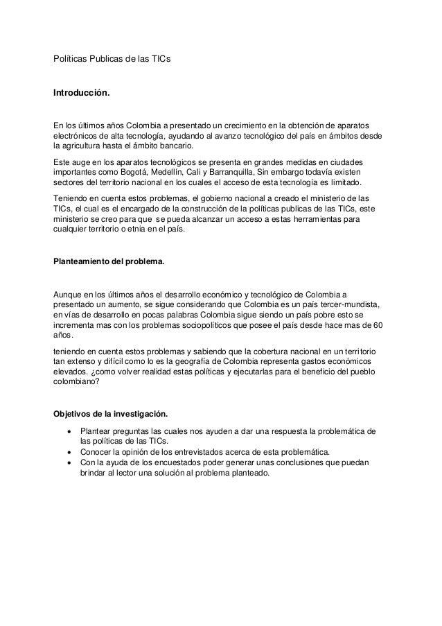 Políticas Publicas de las TICs Introducción. En los últimos años Colombia a presentado un crecimiento en la obtención de a...