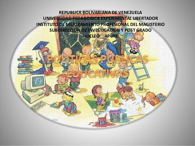 REPUBLICA BOLIVARIANA DE VENEZUELA  UNIVERSIDAD PEDAGOGICA EXPERIMENTAL LIBERTADOR  INSTITUTO DE MEJORAMIENTO PROFESIONAL ...