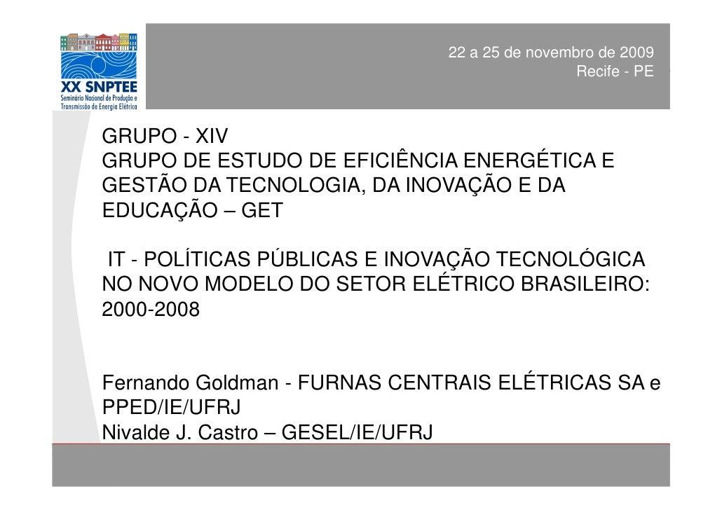 POLÍTICAS PÚBLICAS E INOVAÇÃO TECNOLÓGICA NO 2009                                      22 a 25 de novembro de SEB         ...
