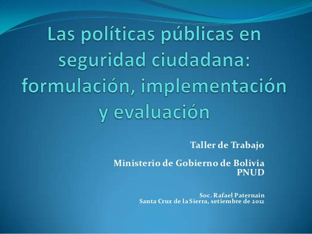 Taller de TrabajoMinisterio de Gobierno de Bolivia                           PNUD                         Soc. Rafael Pate...