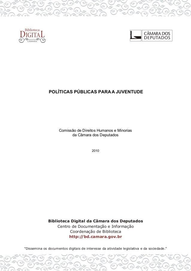 POLÍTICAS PÚBLICAS PARAA JUVENTUDEComissão de Direitos Humanos e Minoriasda Câmara dos Deputados2010