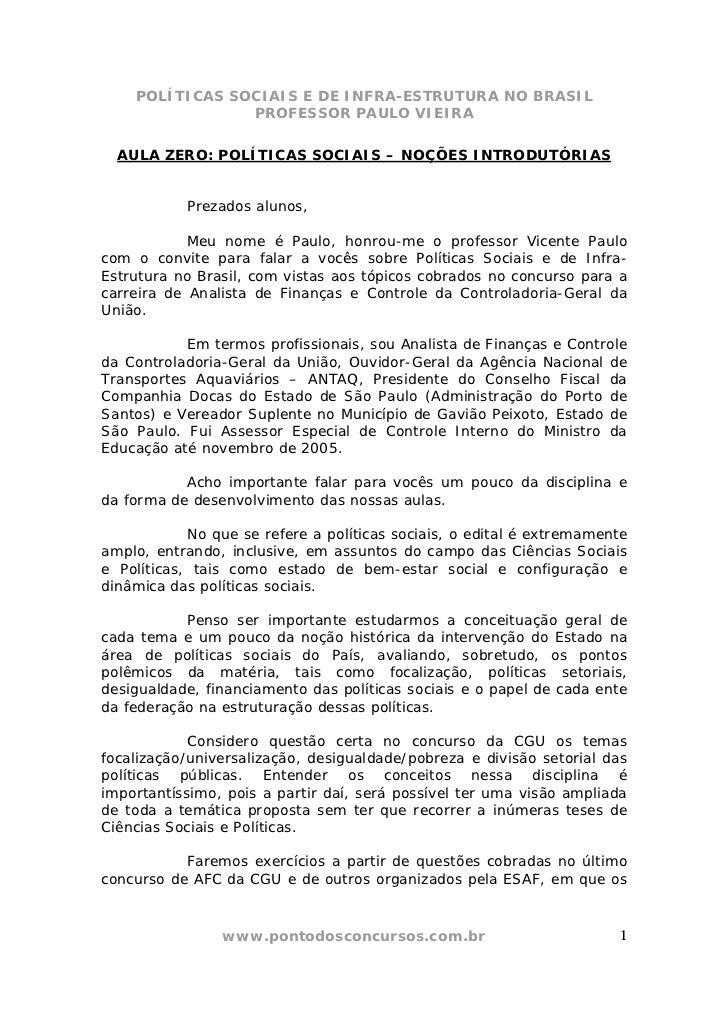 POLÍTICAS SOCIAIS E DE INFRA-ESTRUTURA NO BRASIL                PROFESSOR PAULO VIEIRA  AULA ZERO: POLÍTICAS SOCIAIS – NOÇ...