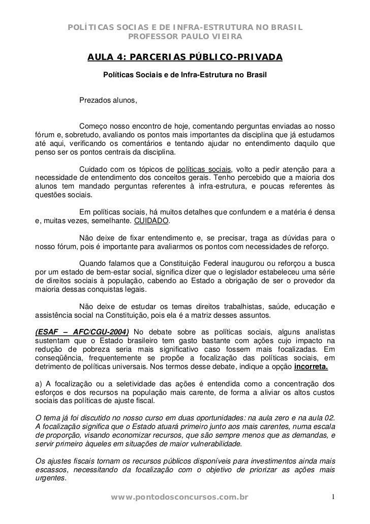 POLÍTICAS SOCIAS E DE INFRA-ESTRUTURA NO BRASIL                     PROFESSOR PAULO VIEIRA               AULA 4: PARCERIAS...