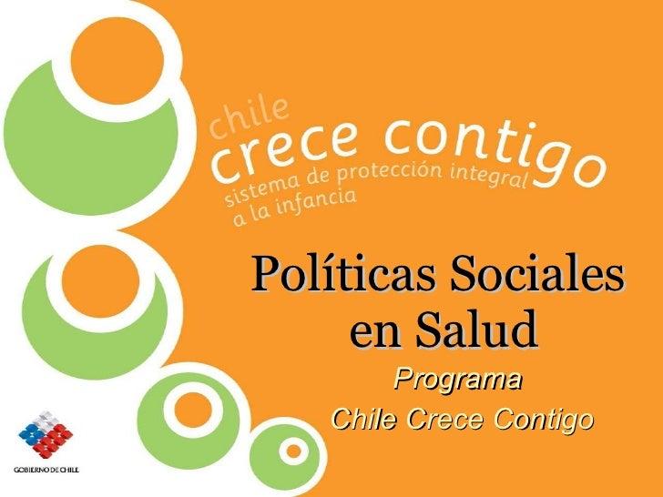 Políticas Sociales  en Salud Programa  Chile Crece Contigo