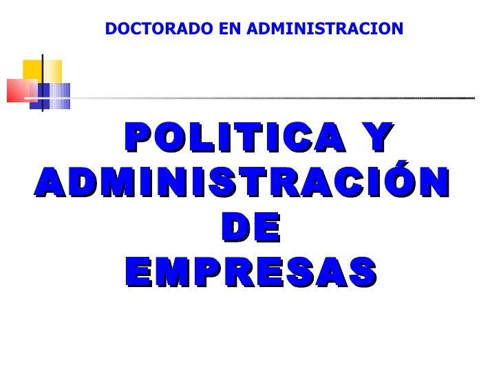 DOCTORADO EN ADMINISTRACION   POLITICA YADMINISTRACIÓN      DE   EMPRESAS