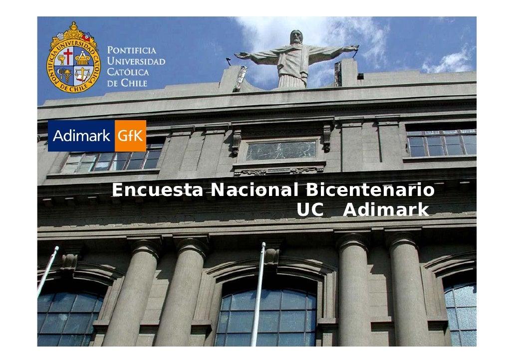 Encuesta Nacional Bicentenario                 UC Adimark