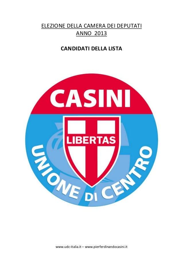 ELEZIONE DELLA CAMERA DEI DEPUTATI            ANNO 2013       CANDIDATI DELLA LISTA    www.udc-italia.it – www.pierferdina...