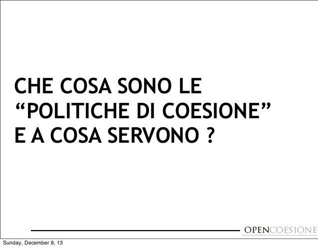 """CHE COSA SONO LE """"POLITICHE DI COESIONE"""" E A COSA SERVONO ?  Sunday, December 8, 13"""