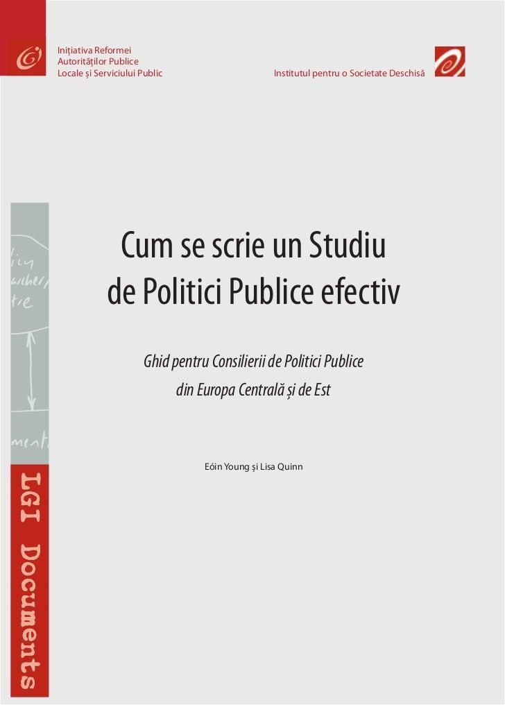 Cum se scrie un Studiu de Politici Publice efectiv Ghid pentru Consilierii de Politici Publice din Europa Centrală și de Est