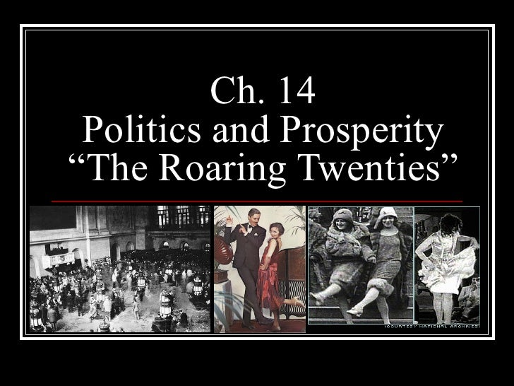 "Ch. 14 Politics and Prosperity ""The Roaring Twenties"""