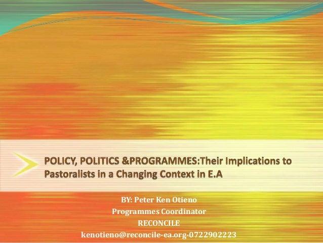 BY: Peter Ken Otieno Programmes Coordinator RECONCILE kenotieno@reconcile-ea.org-0722902223