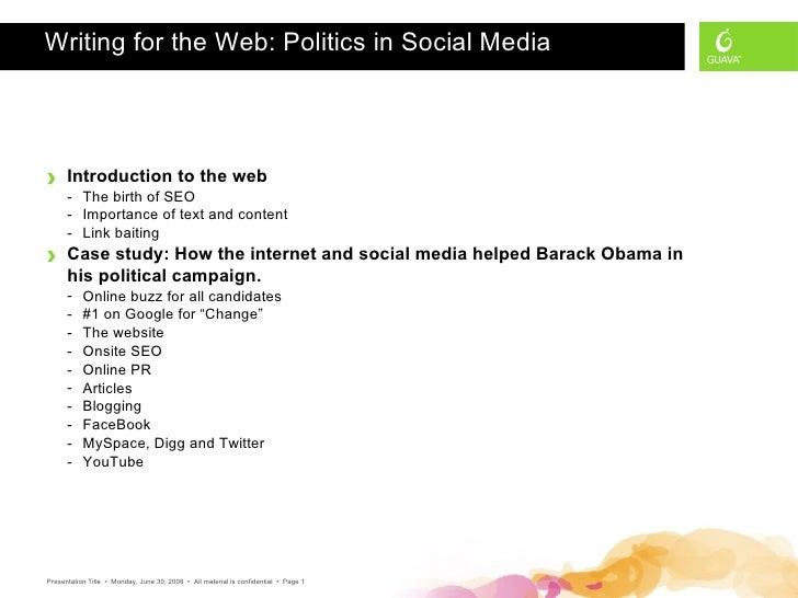 Writing for the Web: Politics in Social Media <ul><li>Introduction to the web </li></ul><ul><ul><li>The birth of SEO </li>...