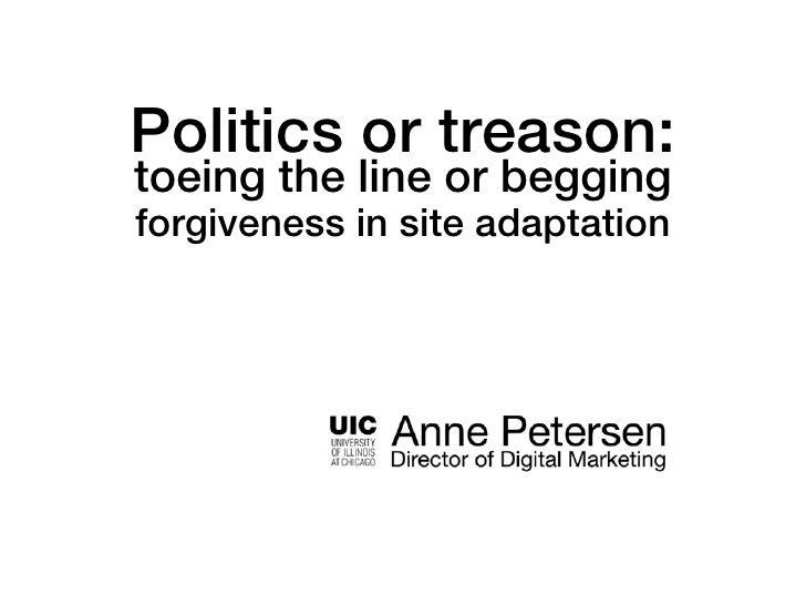 Politics or treason:toeing the line or beggingforgiveness in site adaptation