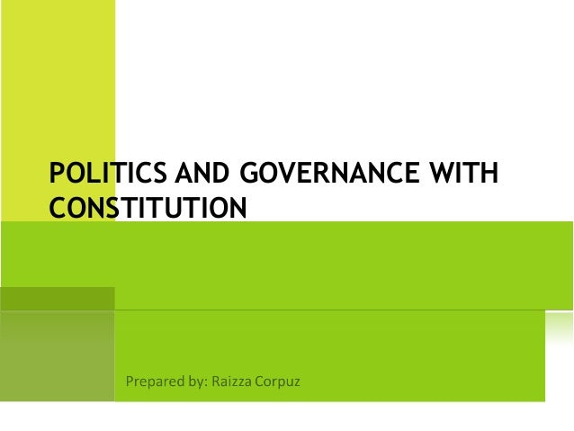 POLITICS AND GOVERNANCE WITHCONSTITUTION