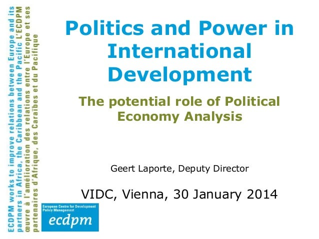 Politics and power in international development   the potential role of political economy analysis