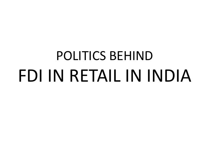 Politics behind fdi in retail in india