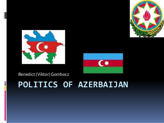 POLITICS OF AZERBAIJANBenedict (Viktor) Gombocz