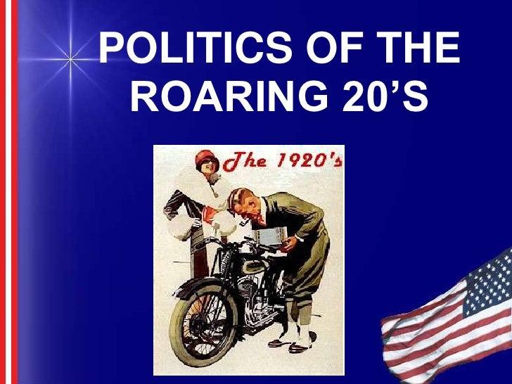 POLITICS OF THE ROARING 20'S<br />