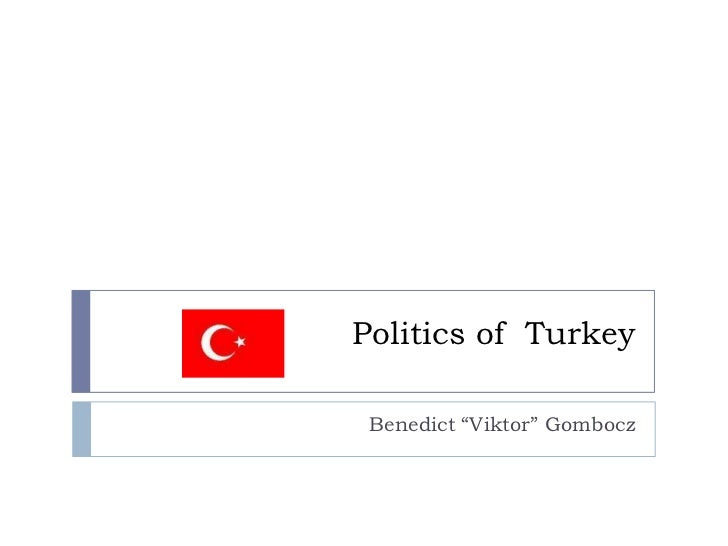 "Politics of Turkey Benedict ""Viktor"" Gombocz"