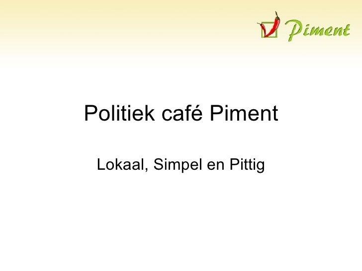 Politiek café piment