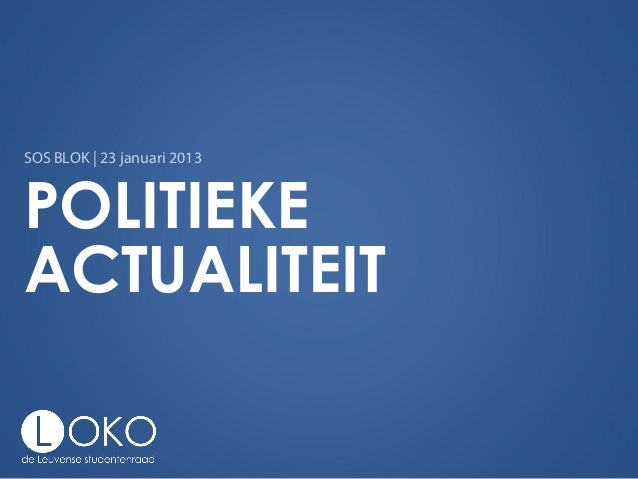 SOS BLOK   23 januari 2013POLITIEKEACTUALITEIT