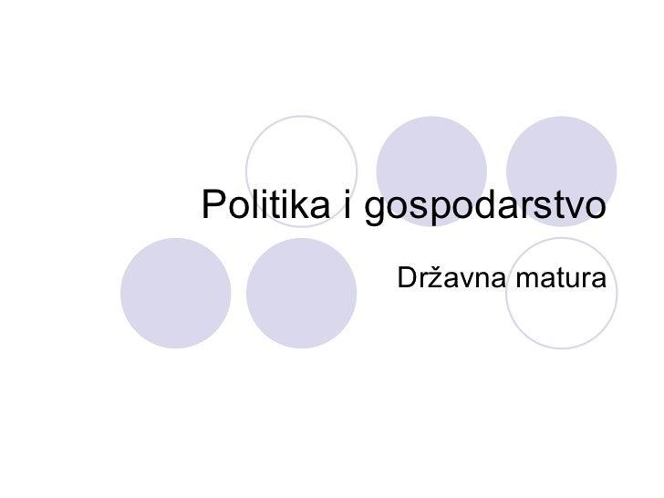Politika i gospodarstvo Državna matura