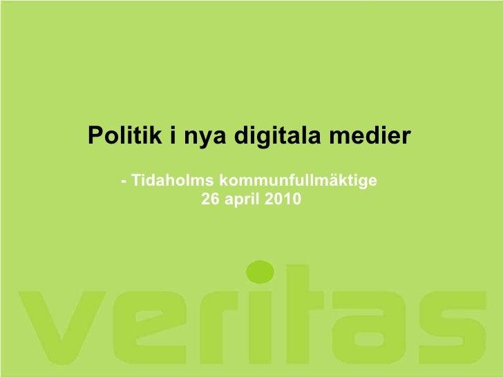 Politik i nya digitala medier - Tidaholms kommunfullmäktige  26 april 2010