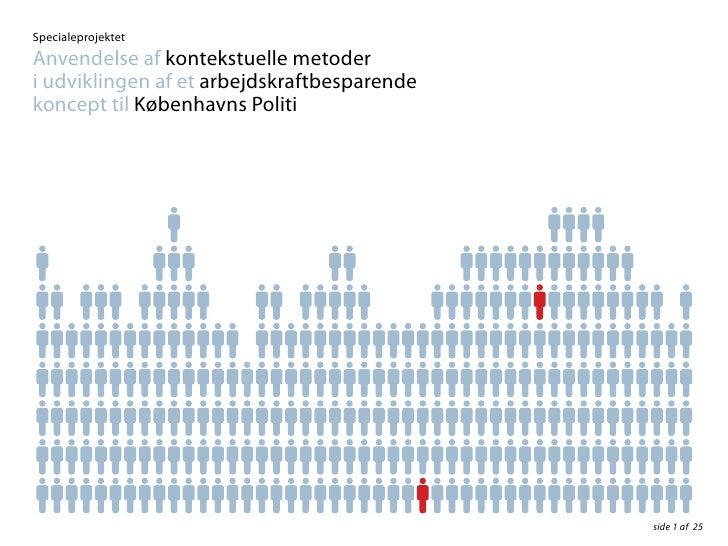 SpecialeprojektetAnvendelse af kontekstuelle metoderi udviklingen af et arbejdskraftbesparendekoncept til Københavns Polit...