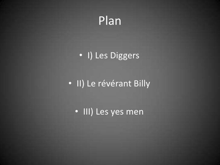 Plan<br />I) Les Diggers<br />II) Le révérant Billy<br />III) Les yes men<br />