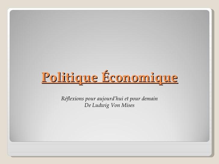 Politique Économique Réflexions pour aujourd'hui et pour demain De Ludwig  Von  Mises
