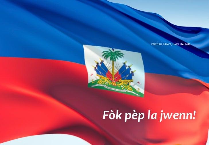 PORT-AU-PRINCE, HAÏTI, MAI 2012Fòk pèp la jwenn!                                                                  ...