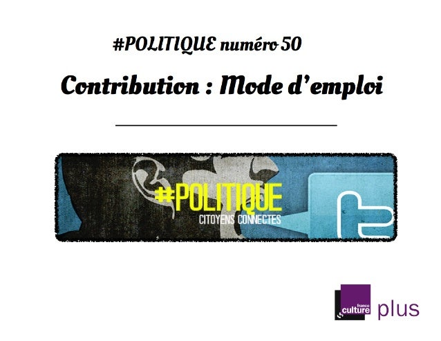 #Politique numéro 50 /  Mode d'emploi