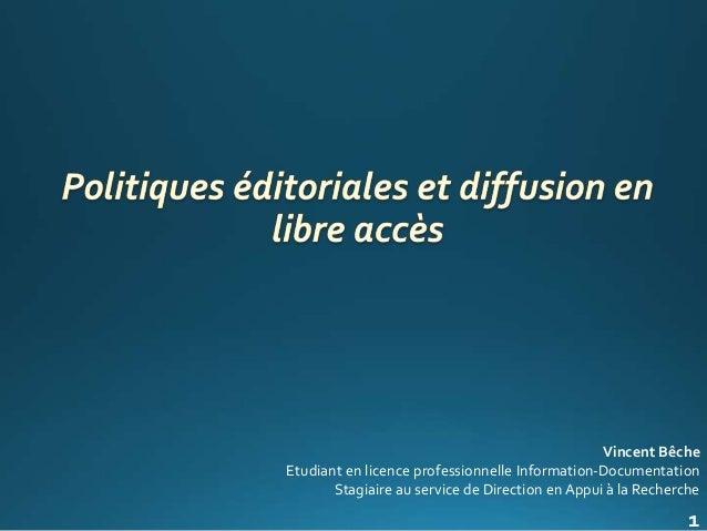 Vincent Bêche Etudiant en licence professionnelle Information-Documentation Stagiaire au service de Direction en Appui à l...