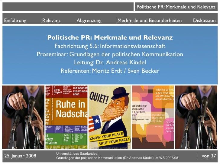 Politische PR: Merkmale und Relevanz  Einführung         Relevanz          Abgrenzung               Merkmale und Besonderh...