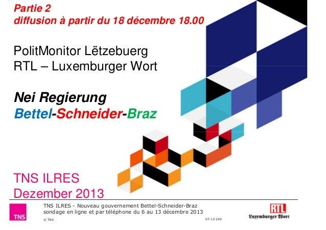 Partie 2 diffusion à partir du 18 décembre 18.00  PolitMonitor Lëtzebuerg RTL – Luxemburger Wort  Nei Regierung Bettel-Sch...