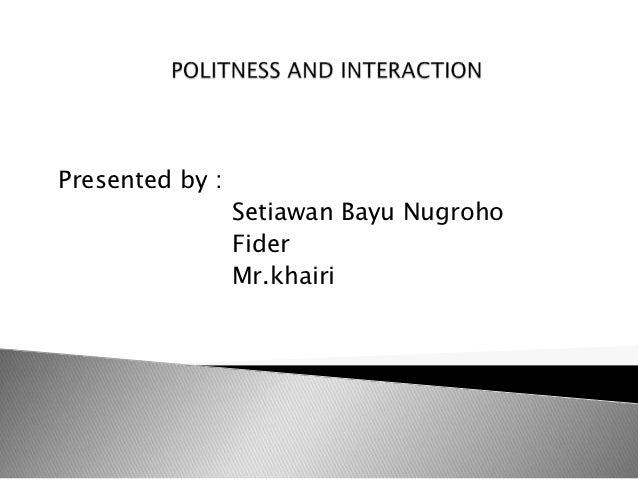 Politness and  interaction socio