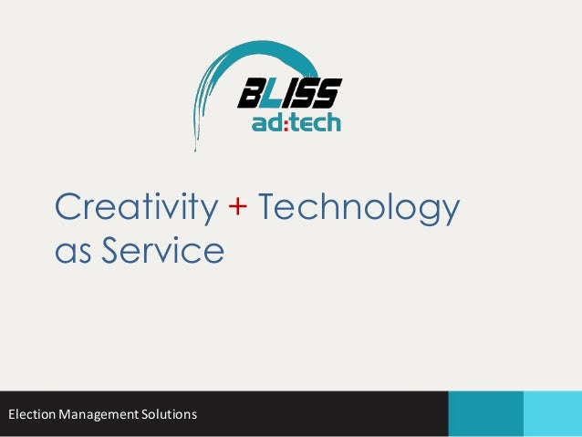 Creativity + Technology as Service  Election Management Solutions