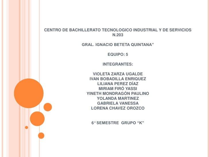 CENTRO DE BACHILLERATO TECNOLOGICO INDUSTRIAL Y DE SERVICIOS                           N.203               GRAL. IGNACIO B...