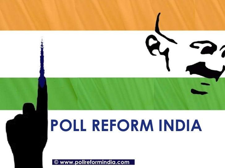 POLL REFORM INDIA ©   www.pollreformindia.com