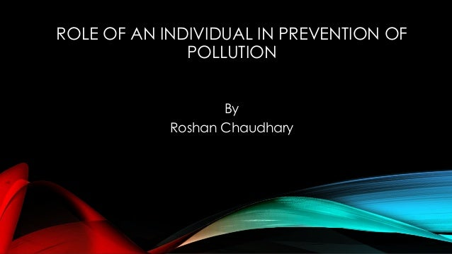role of students in prevention of pollution With the increasing pollution levels causing the national capital region to be  blinded by thick smog, the urgency to find solutions has.