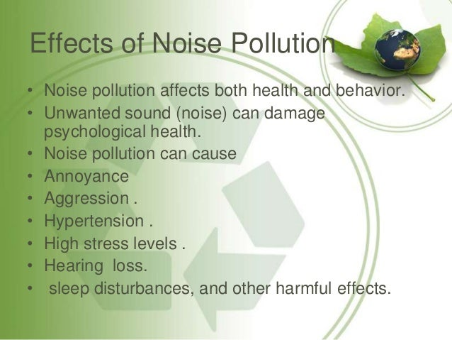 noise and air pollution essay Essay on noise pollution (200 words) noise is defined as unwanted, unpleasant, obnoxious sound that causes annoyance a particular sound may be.