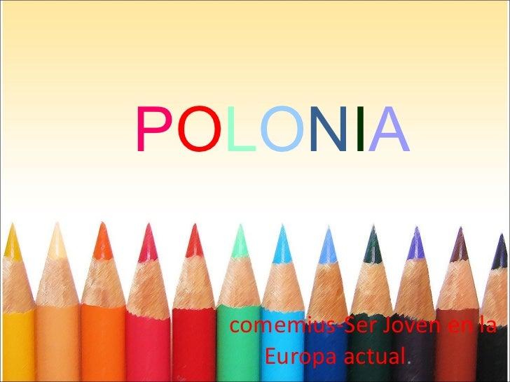 P O L O N I A comemius-Ser Joven en la Europa actual .