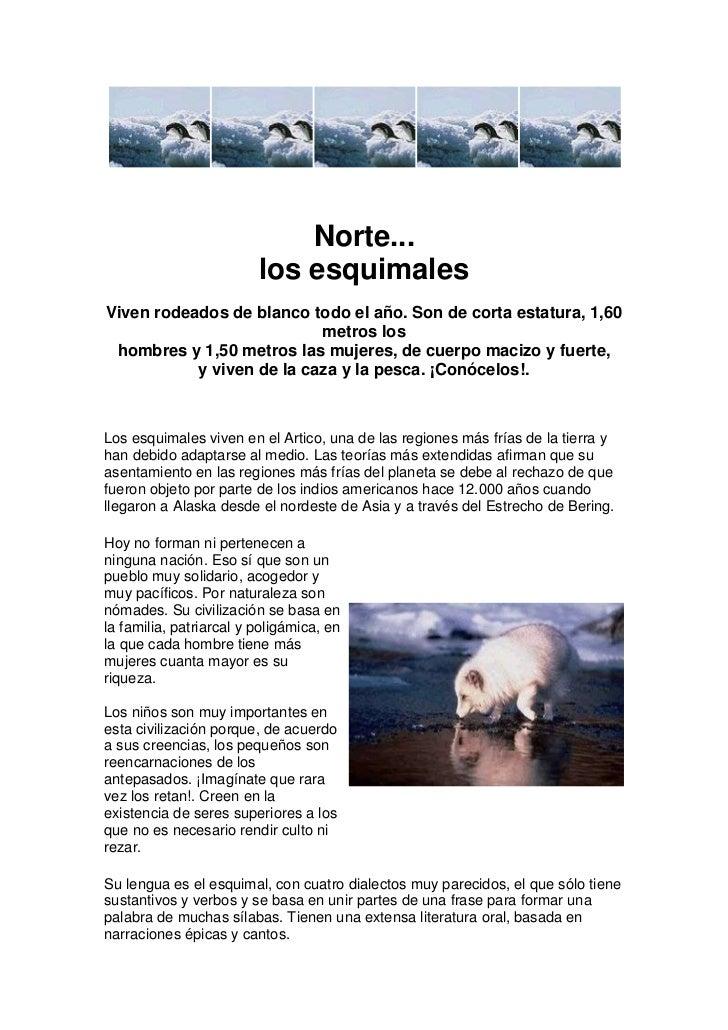 Los verdaderos habitantes del Polo Norte...los esquimales<br />Viven rodeados de blanco todo el año. Son de corta estatura...