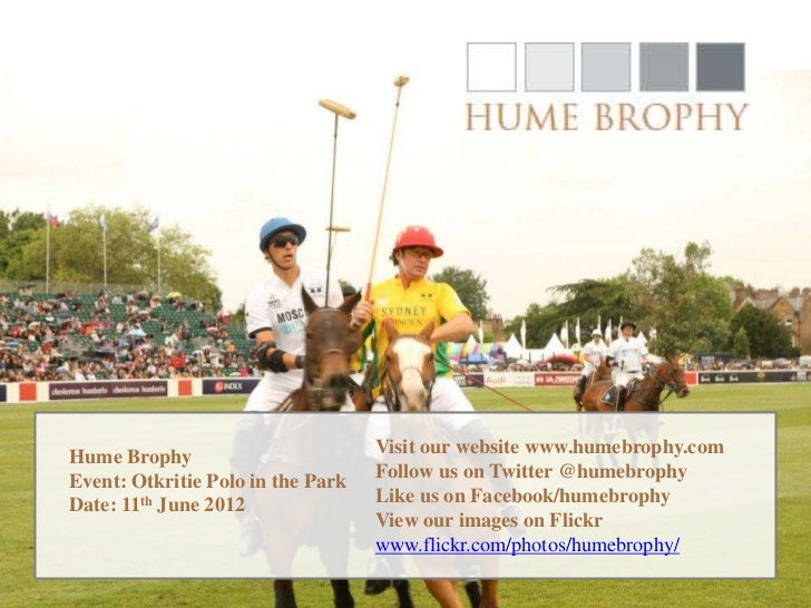 Hume Brophy                        Visit our website www.humebrophy.comEvent: Otkritie Polo in the Park   Follow us on Twi...