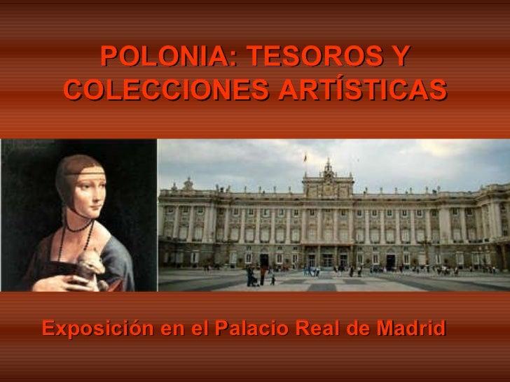 POLONIA: TESOROS Y COLECCIONES ARTÍSTICAS Exposición en el Palacio Real de Madrid