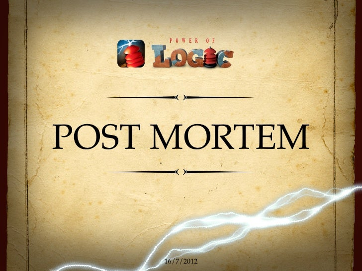 POST MORTEM    16/7/2012